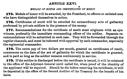 Article XXVI of the Army Regulations in 1889 provided minimal guidance on criteria for award of a medal of honor. By contrast, the specified criteria for award of the little known certificate of merit was specifically of gallantry in action.